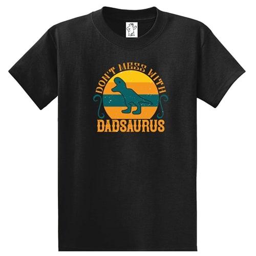 Don't Mess With Dadsaurus Tall Shirt