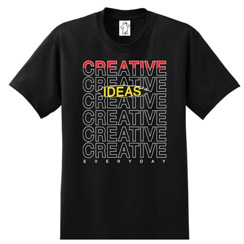 Creative Ideas | Tall Motivational Shirt