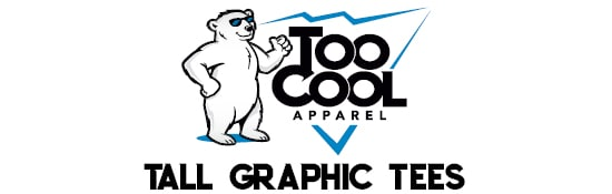 Too Cool Apparel | Men's Tall Shirts | Tall Graphic Tees